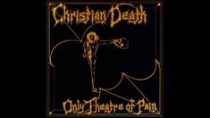 Only Theatre of Pain [Vinyl] Christian Death- Rozz Williams Era New Wave Music, Music Love, My Music, Gothic Rock, Best Albums, Punk Goth, Post Punk, Glam Rock, Music Songs