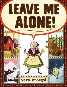 """Read """"Leave Me Alone!"""" by Vera Brosgol available from Rakuten Kobo. **A 2017 Caldecott Honor Book that The New York Times calls """"both classic and ultracontemporary,"""" Leave Me Alone! Books 2016, New Books, Good Books, Album Jeunesse, Award Winning Books, Mentor Texts, Leave Me Alone, Children's Picture Books, Amelie"""