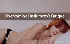 10 Steps To Overcome Hashimoto's Thyroid Fatigue