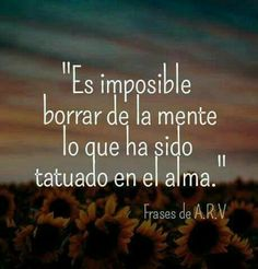 Impossible to erase you - Learn Spanish Love Phrases, Love Words, Motivational Phrases, Inspirational Quotes, Breking Bad, Frases Love, Quotes En Espanol, Sad Love, Some Quotes