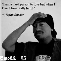 "Tupac Quotes About Love Unique The Rose That Grew From Concrete When No One Else Ever Cared"" Tupac"