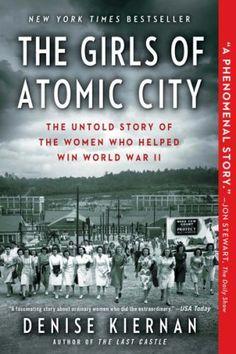The Girls of Atomic City by Denise Kiernan