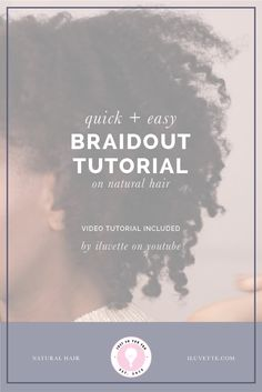 QUICK + EASY BRAID OUT TUTORIAL | NATURAL HAIR and a FREE Checklist included! Iluvette.com