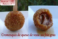cromesquis de queue de veau au foie gras