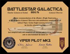 Hello, here's my version of a Viper Pilot Certificate from Battlestar Galactica in US letter format. In the middle is enough room to fill in your o. Fantasy Female Warrior, World Of Tomorrow, Battlestar Galactica, Viper, Science Fiction, Pilot, Sci Fi, Lettering, Certificate