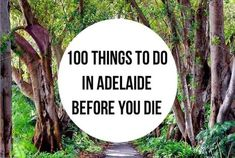 100 THINGS TO DO IN ADELAIDE BEFORE YOU DIE - adelady