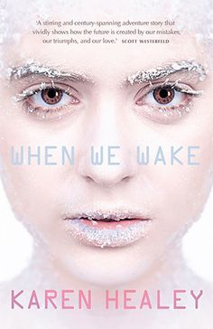 When We Wake ebook by Karen Healey - Rakuten Kobo Scott Westerfeld, Children's Book Awards, One Hundred Years, Young Adult Fiction, Story Setting, Fade To Black, When Us, Story Time