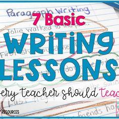 7 Basic Writing Lessons Every Teacher Should Teach