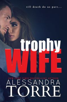 Trophy Wife by Alessandra Torre ~ Candace is down on her luck, stripping & barely getting by. Nathan Dumont needs a wife & she chooses Candy. But why? What's his real end game?  And what happened to the fiancé Nathan had before who suddenly disappeared? Will Candy be able to save herself & her heart from whatever Nathan has planned?