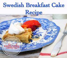 Swedish Breakfast Cake Recipe. Yummy breakfast that my kids love