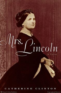 Mrs. Lincoln: A Life by Catherine Clinton. This book also has great information about mid 19th century life.