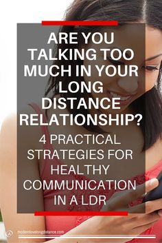 Wait just a minute, you might be wondering. Doesn't everyone rave about how the biggest benefit of a long distance relationship is that it forces you to communicate? Is it even possible to talk too much when you're in a LDR?