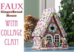 Everlasting Gingerbread House with Collage Clay