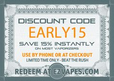 Beat the rush with #coupon EARLY15 and #save 15% on a #vaporizer at ezvapes.com  #EZVapes #VAPORIZETHEWORLD