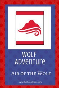 Check out these ideas for Wolf Cub Scout adventure, Air of the Wolf.