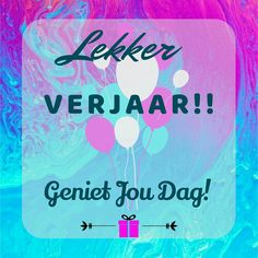 #afrikaans #verjaarsdagwense #verjaarsdag #lekker Birthday Wishes, Birthday Cards, Happy Birthday, Afrikaanse Quotes, Happy B Day, Smile Quotes, Special Day, Birthdays, Anniversary