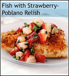 Enjoy this Healthified Fish with Strawberry-Poblano Relish for only ...