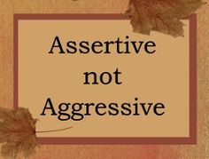 How to Be Assertive Without Being Aggressive #stepbystep