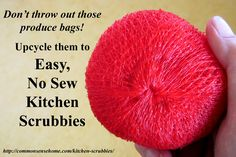 Don't toss those mesh produce bags! Upcycle them into free, easy to make, no sew kitchen scrubbies.