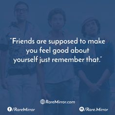 #raremirror #raremirrorquotes #quotes #like4like #likeforlike #likeforfollow #like4follow #follow #followforfollow #life #lifequote #friendship #friendshipquotes #friendshipgoals #truth #truthquotes #supposed #make #feel #good #about #yourself #just #remember #that