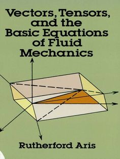 eBook Vectors, Tensors and the Basic Equations of Fluid Mechanics (Dover Books on Mathematics), Author : Rutherford Aris Math Books, Writing A Book, English Writing, Writing Skills, Fluid Mechanics, Dover Publications, Cool Books, Calculus, Astronomy