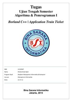 Tugas Ujian Tengah Semester Algoritma & Pemrograman I Borland C++ | Application Train Ticket NIM : 12150587 Nama : Muhamma...