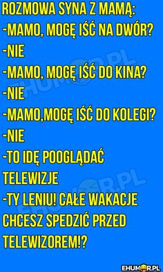 Rozmowa syna z mamą… – eHumor.pl – Humor, Dowcipy, Najlepsze Kawały, Zabawne zdjęcia, fotki, filmiki Crazy Funny Memes, Wtf Funny, Funny Cute, Polish Memes, Weekend Humor, Funny Mems, Text Memes, Good Jokes, Mood Pics