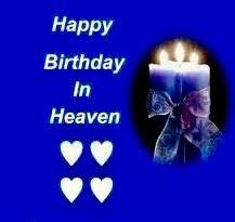 Happy Birthday In Heaven, Heavens, Birthdays, Anniversaries, Birthday, Paradise, Birth Day