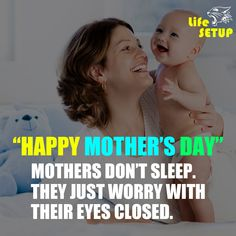 """ HAPPY MOTHER'S DAY ""  MOTHERS DON'T SLEEP. THEY JUST WORRY WITH THEIR EYES CLOSED. English Quotes, Happy Mothers Day, No Worries, Sleep, Eyes, Life, Mother's Day, Cat Eyes"
