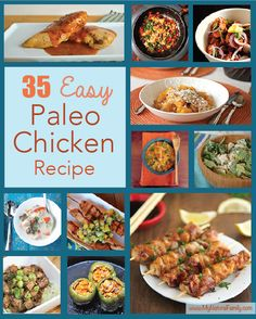 """35 Easy Paleo Chicken Recipes"" -- Links and photos for each."