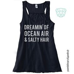 DREAMIN' of OCEAN AIR and Salty Hair, Flowy racerback tank,  fitness, gym,workout,yoga,pilates,barre, ocean,salty hair by SpottyCatApparel on Etsy