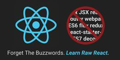 Learn React from the ground up, without worrying about JSX, Flux, ES6, Webpack, etc.