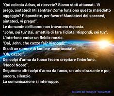"""Estratto dal romanzo """"Terra 2486"""" di Andrea Bindella #fantascienza #scifi #fiction #spazio #universo #avventura #azione #thriller #astronave #alieni #terra2486 #andreabindella"""