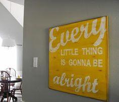 Cute sign, love the color and the saying!