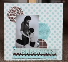 blessing. scrapbook layout