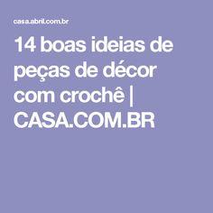14 boas ideias de peças de décor com crochê   CASA.COM.BR