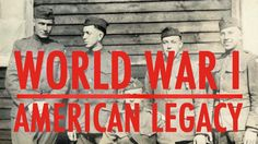 WHO-Tube: World War I: American Legacy - https://www.warhistoryonline.com/articles/tube-world-war-american-legacy.html