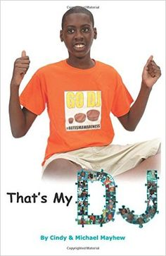 Review - That's My DJ: A Family with an Autistic Child by Cindy and Michael Mayhew -  Raising a nonverbal, autistic child first as a single mom of 3 with only minimum wage jobs. African-American version on autism issues to foster awareness.