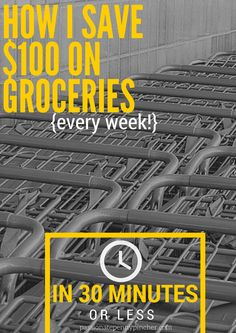 How I Save $100 On Groceries (Every Week!) In 30 Minutes Or Less