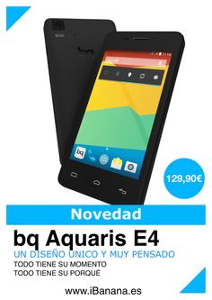 Productos: Nuevo Smartphone bq Aquaris E4 El mas económico de bq  Disponibles Compártelo