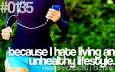 i really do...the healthy lifestyle feels so much better...