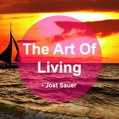 The Art Of Living by Jost Sauer