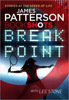 Break Point: BookShots: Amazon.co.uk: James Patterson: 9781786530134: Books
