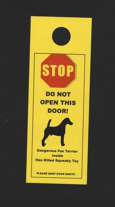 Dangerous Smooth Fox Terrier Inside - Has Killed Squeaky Toy - Lots of other breeds.