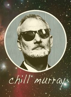 bill f***ing murray ;)