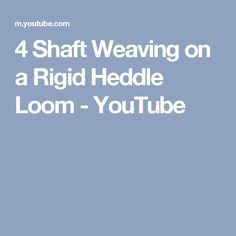 4 Shaft Weaving on a Rigid Heddle Loom - YouTube