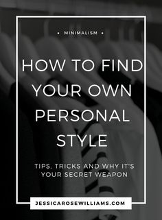 Finding your personal style | capsule wardrobe | how to build a capsule wardrobe | minimalist style | style tips