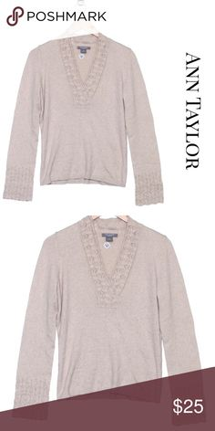 "• Ann Taylor •  Cashmere Sweater Top Size Medium • Ann Taylor • Cashmere Long Sleeve Sweater Top. Color is like a cream with gold speckles. Beautiful crochet details on sleeve and v neckline. Bust: 18"" Length: 23"". Wear to work, back to school, fall, winter. Size Medium   Sku: SC-50 Ann Taylor Sweaters"