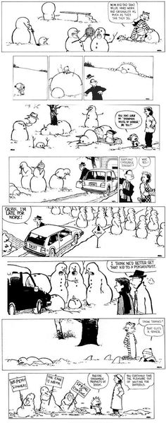Grew up with Calvin and Hobbes one of the funniest comic strips ever I think you need to be a little twisted to like this. Funny as hell though Calvin Y Hobbes, Calvin And Hobbes Snowmen, I Smile, Make Me Smile, Doug Funnie, Caricature, The Awkward Yeti, Hanna Barbera, Humor Grafico