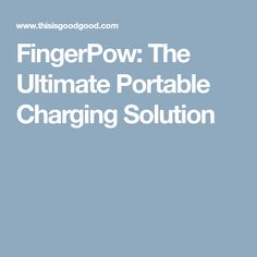 FingerPow: The Ultimate Portable Charging Solution